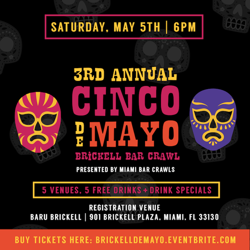 This is the graphics for the 3rd Annual Cinco de Mayo Bar Crawl in Brickell.