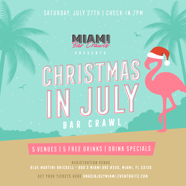 This is a flyer for our Christmas in July Bar Crawl hosted by Miami Bar Crawls.