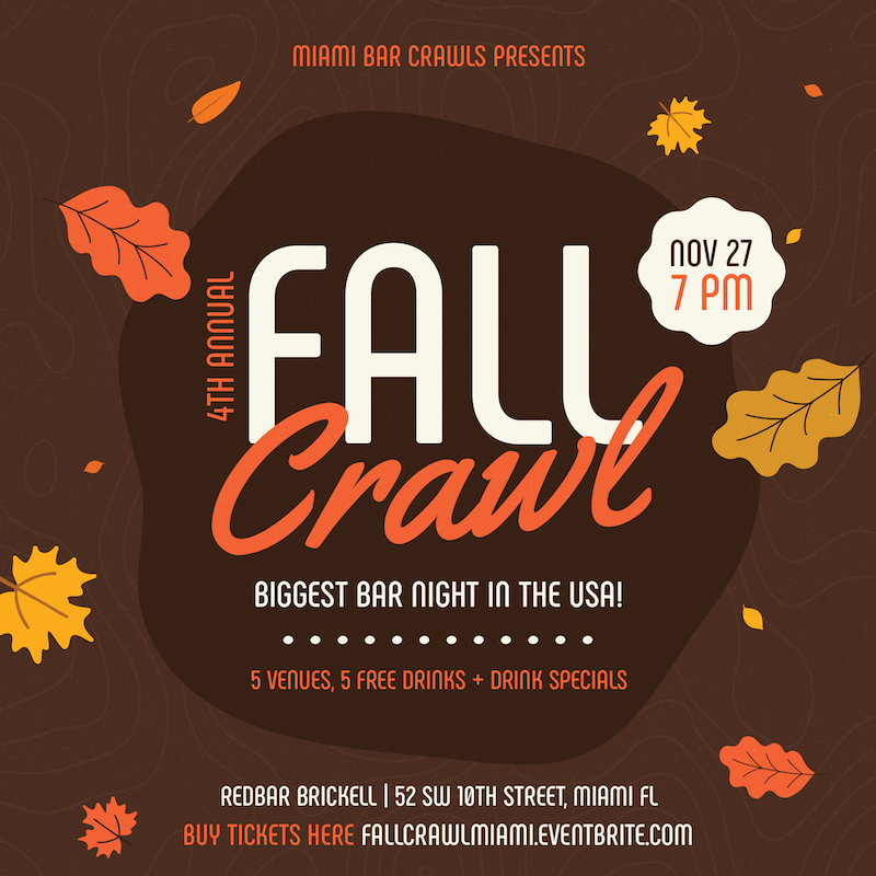This is a flyer for our 4th Annual Fall Crawl taking place in Miami.