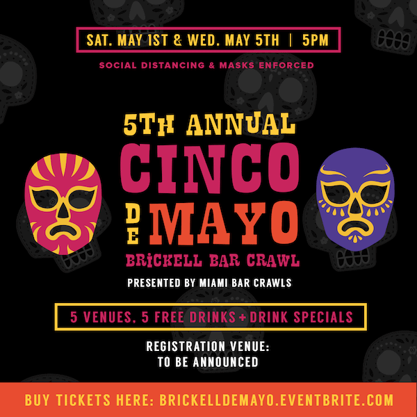 Web Flyer for our 5th Annual Cinco de Mayo Bar Crawl in Brickell